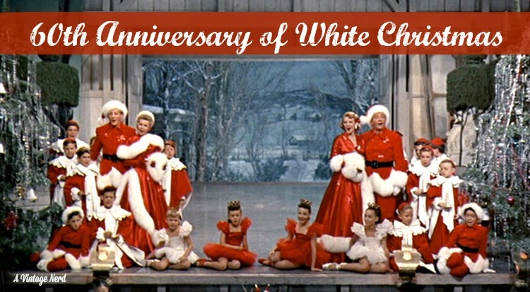 A Vintage Nerd, Vintage Blog, Vintage Christmas, Classic Christmas Films, Old Hollywood Blog, Classic Film Blog, White Christmas