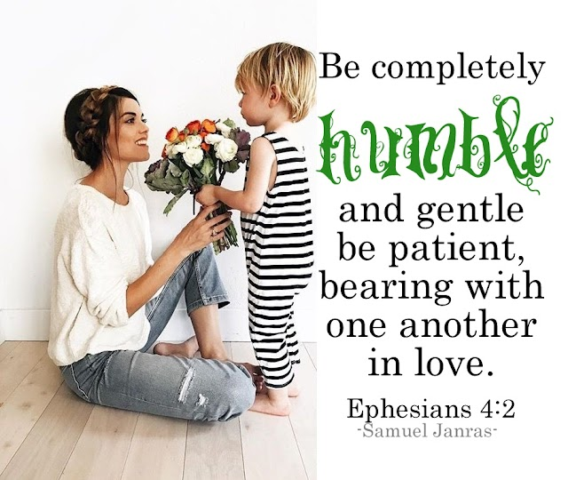 Humble | Gentle | Patient | Love - Bible Verse, Quotes - Ephesians