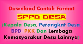 Download Contoh Format SPPD Desa (Kepala Desa, Perangkat Desa, BPD, PKK Dan Lembaga Kemasyarakat Desa Lainnya)