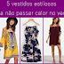 5 vestidos estilosos para não passar calor no verão