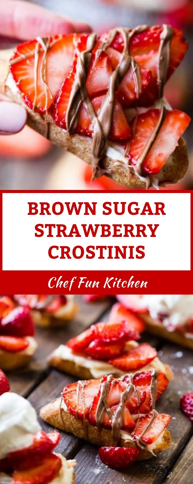 BROWN SUGAR STRAWBERRY CROSTINIS