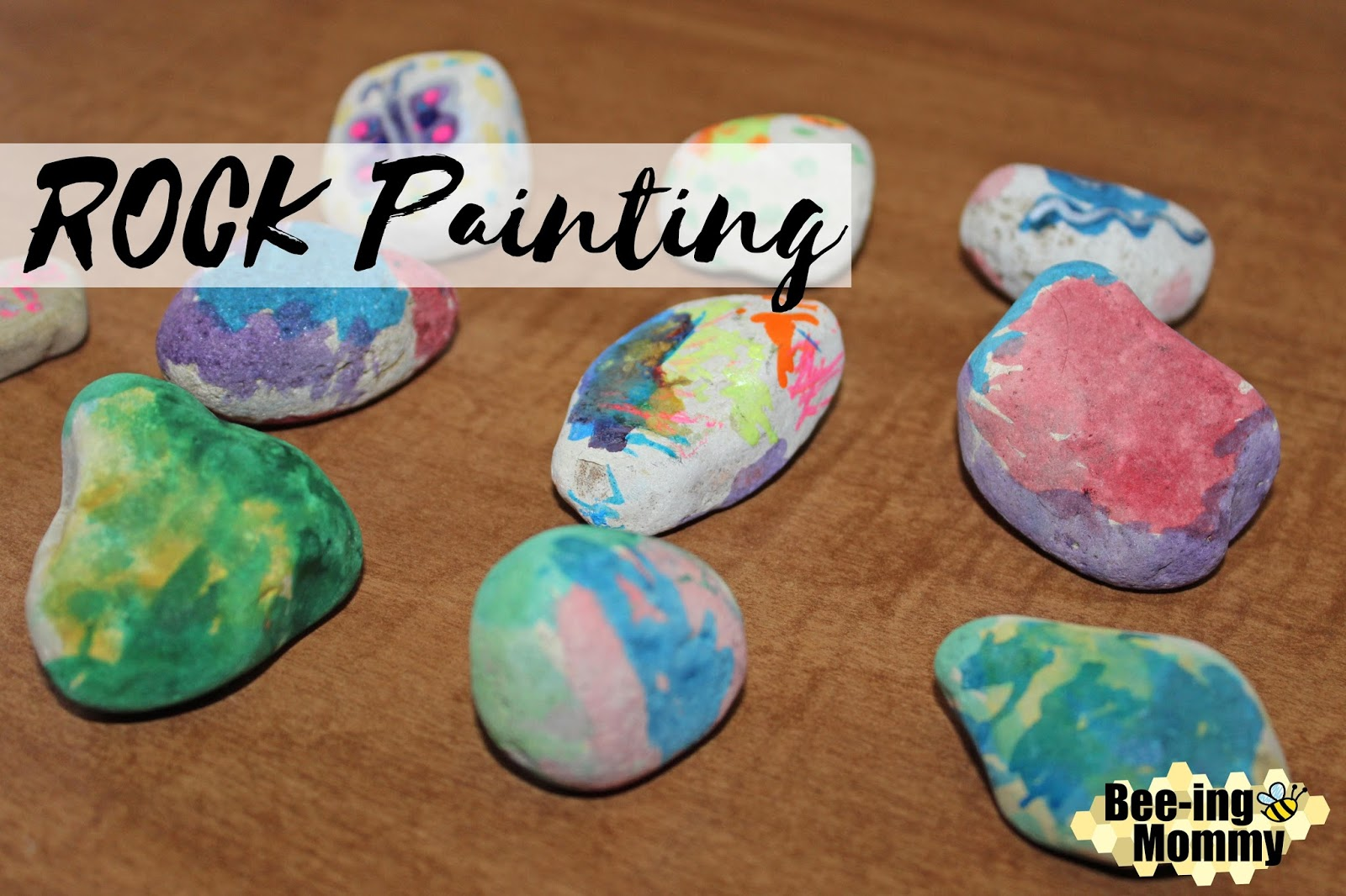 Bee Ing Mommy Blog Rock Painting Activity For Kids