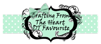 I was a DT Favourite at Crafting From the Heart