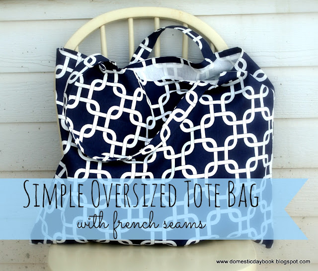 My Domestic Daybook Simple Oversized Tote Bag With French