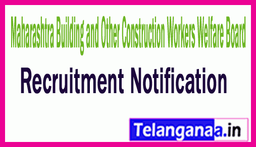 Maharashtra Building and Other Construction Workers Welfare Board MAHABOCW Recruitment