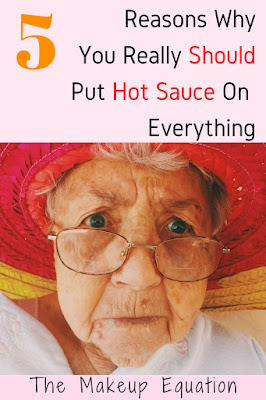 5 Reasons Why You Really Should Put Hot Sauce On Everything