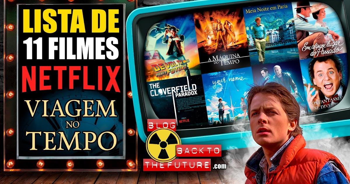 Lista de 11 filmes na NETFLIX sobre viagem no tempo - Blog ...