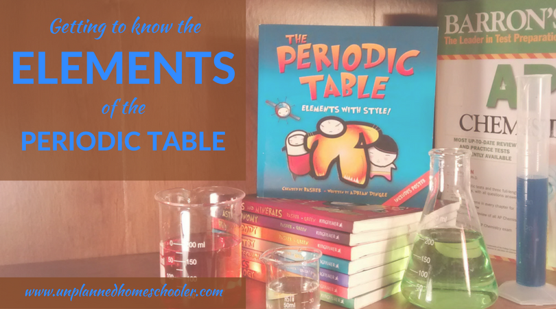 The unplanned homeschooler getting to know the elements of the elements of the periodic table homeschooling chemistry urtaz Image collections