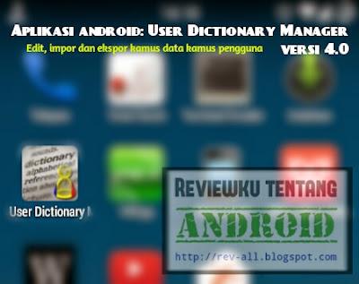 Ikon User Dictionary Manager (UDM) versi 4.0 - aplikasi android untuk mengedit, mengimpor, dan mengekspor kamus pengguna perangkat (rev-all.blogspot.com)