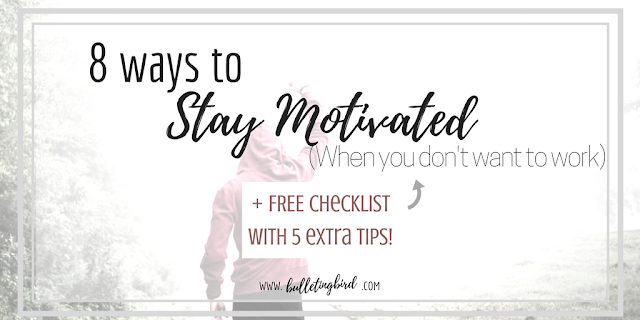 8 ways to stay motivated and productive when you don't want to work (+ a free checklist with 5 extra tips)