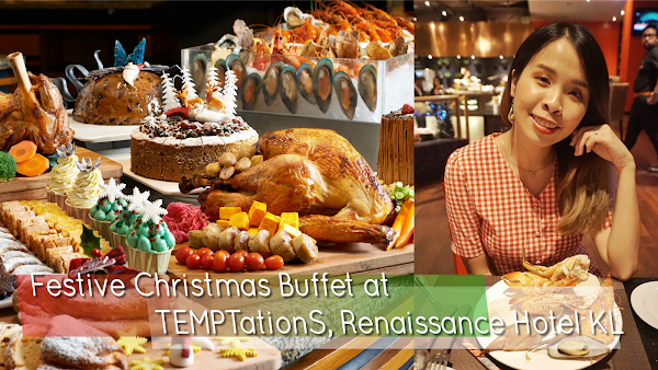 Festive Christmas Buffet at TEMPTationS, Renaissance Hotel KL