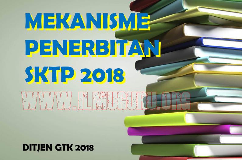 Penjelasan Lengkap Mengenai Mekanisme Penerbitan SKTP Guru Tahun  Penjelasan Lengkap Mengenai Penerbitan SKTP Guru Tahun 2018
