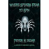 http://www.amazon.com/Where-Spiders-Fear-Peter-Dudar-ebook/dp/B00Y5UU7P4/ref=sr_1_1?s=digital-text&ie=UTF8&qid=1439428177&sr=1-1&keywords=where+spiders+fear+to+spin