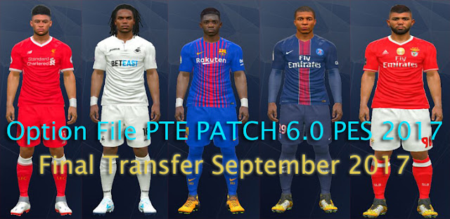 Option File PTE PATCH 6.0 PES 2017 Final Transfer 1 September 2017