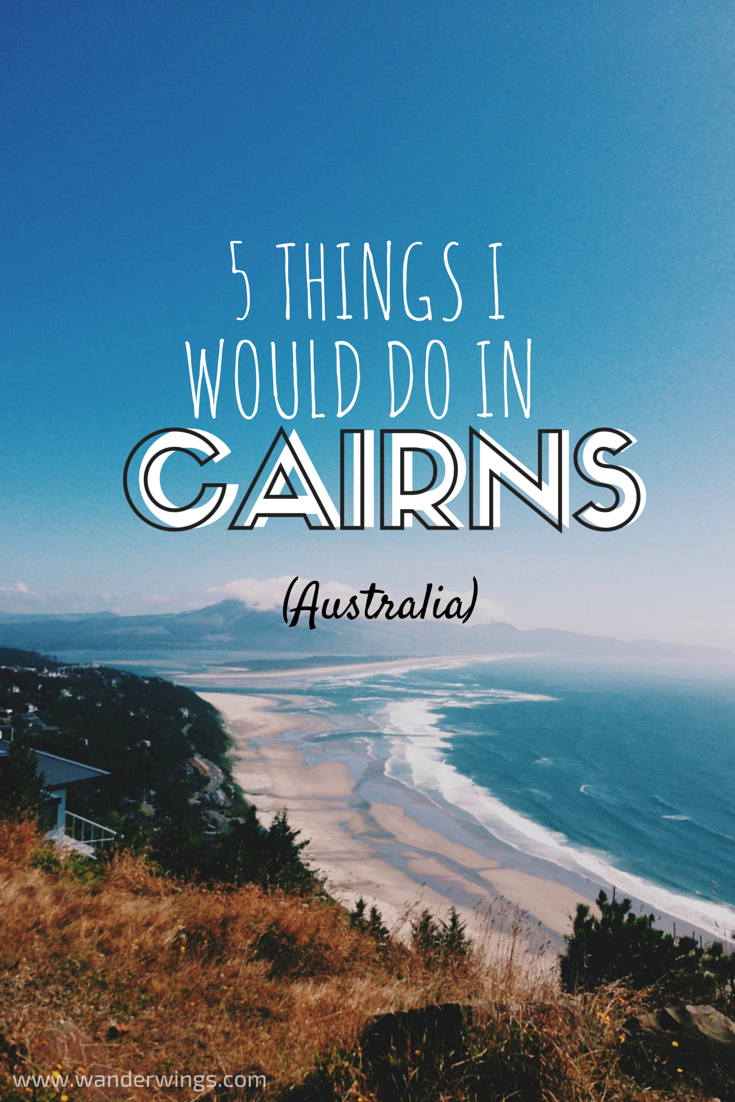 5 Things to do in Cairns (Australia)