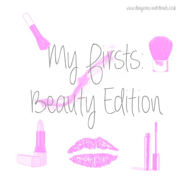 TAG: Blogger Firsts Beauty edition.
