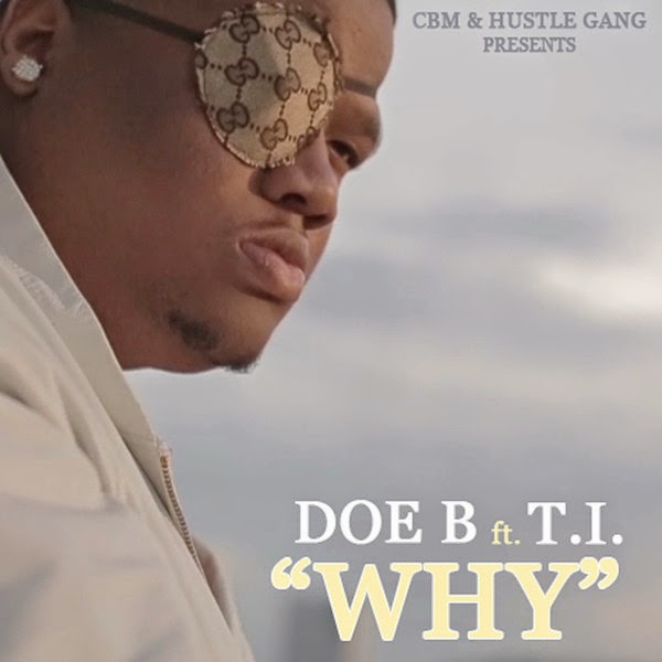 Doe B - Why (feat. T.I.) - Single Cover