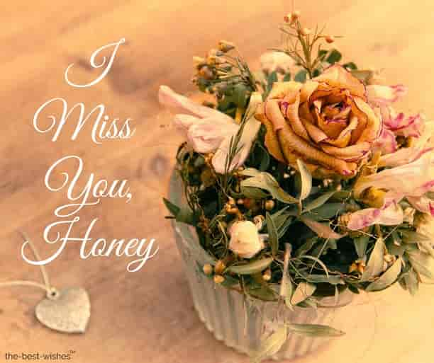 i miss you honey images