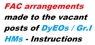 Certain FAC arrangements made to the vacant posts of DyEOs / Gr.I HMs - Instructions - Issued,