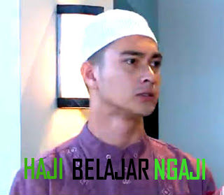 Sinopsis Sinetron Haji Belajar Ngaji Episode 1-Tamat
