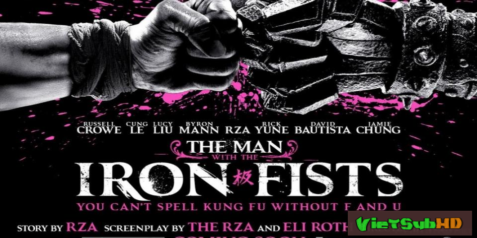 Phim Thiết Quyền Vường (tay Đấm Sắt) VietSub HD | The Man With The Iron Fists 2012