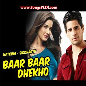 Baar Baar Dekho Songs.pk   Baar Baar Dekho movie songs   Baar Baar Dekho songs pk mp3 free download