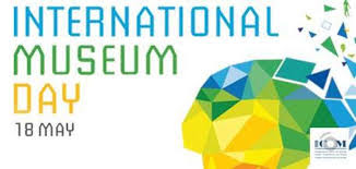 International Museum Day May 18, 2018 - Theme and Notes