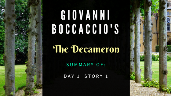 The Decameron Day 1 Story 1 by Giovanni Boccaccio- Summary
