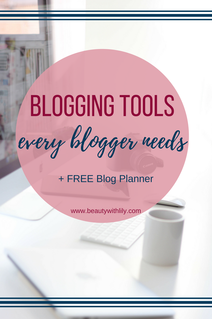 Blogging Tools EVERY Blogger Needs // Free Blog Resources // Blogging Tools You Shouldn't Live Without | beautywithlily.com