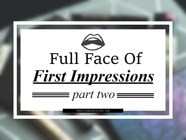 Full Face Of First Impressions || Part Two