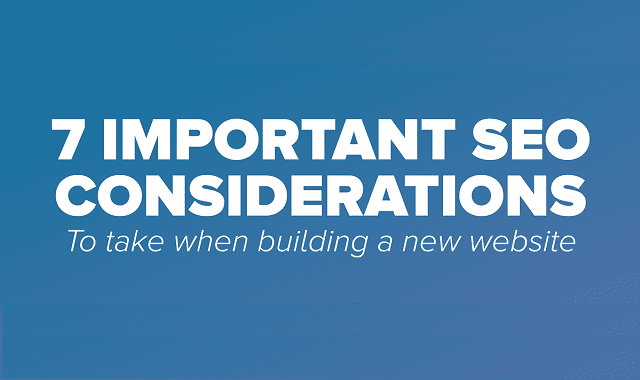 7 Important SEO Considerations When Building a New Website