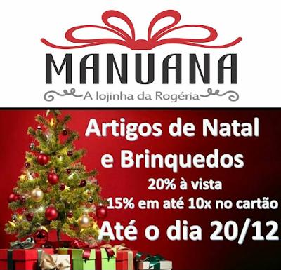 O Natal chegou na Manuana!