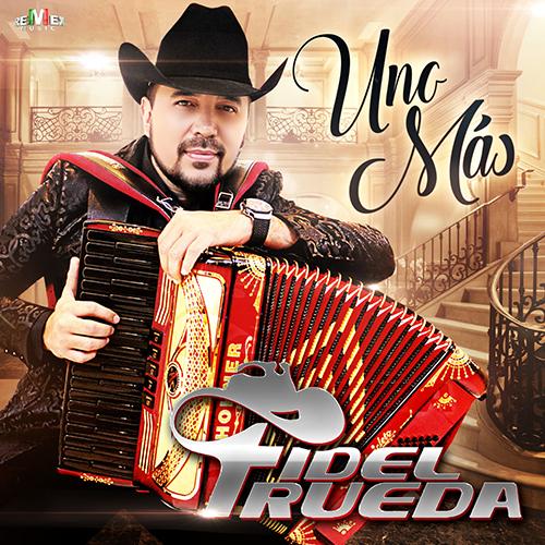 Fidel Rueda - Uno Mas (Promos Nuevos 2017)