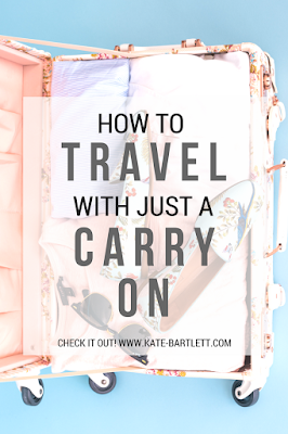 How to Travel with Just a Carry On by Kate Bartlett