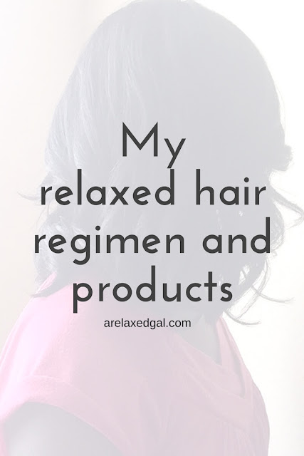My relaxed hair regimen and products | arelaxedgal.com