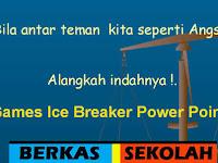 Games Ice Breaker Untuk Refleksi Pelajaran di Kelas Format Power Point