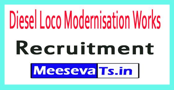 Diesel Loco Modernisation Works DMW Recruitment