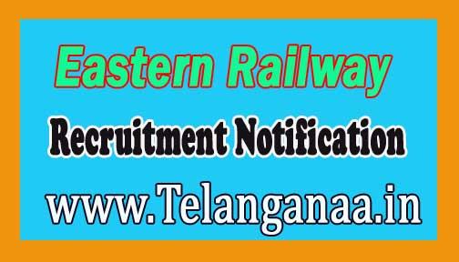 Eastern Railway Recruitment Notification 2016
