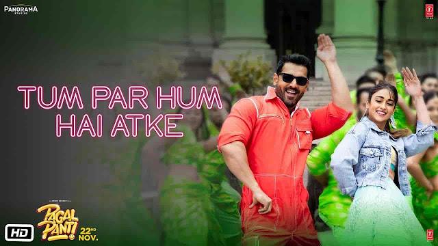 Tum Par Hum Hai Atke Lyrics - Pagalpanti   Neha Kakkar, Mika Singh