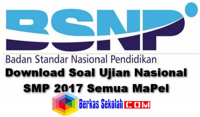 Soal Un Ujian Nasional Smp 2017 Mata Pelajaran Naskah Asli Berkas Sekolah