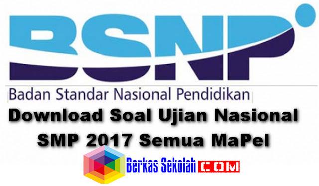 Soal UN (Ujian Nasional) SMP 2017 Mata Pelajaran (Naskah Asli)
