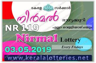 """Keralalotteries.net, """"kerala lottery result 03 05 2019 nirmal nr 119"""", nirmal today result : 03-05-2019 nirmal lottery nr-119, kerala lottery result 03-5-2019, nirmal lottery results, kerala lottery result today nirmal, nirmal lottery result, kerala lottery result nirmal today, kerala lottery nirmal today result, nirmal kerala lottery result, nirmal lottery nr.119 results 03-05-2019, nirmal lottery nr 119, live nirmal lottery nr-119, nirmal lottery, kerala lottery today result nirmal, nirmal lottery (nr-119) 03/5/2019, today nirmal lottery result, nirmal lottery today result, nirmal lottery results today, today kerala lottery result nirmal, kerala lottery results today nirmal 03 5 19, nirmal lottery today, today lottery result nirmal 03-5-19, nirmal lottery result today 03.5.2019, nirmal lottery today, today lottery result nirmal 03-05-19, nirmal lottery result today 03.5.2019, kerala lottery result live, kerala lottery bumper result, kerala lottery result yesterday, kerala lottery result today, kerala online lottery results, kerala lottery draw, kerala lottery results, kerala state lottery today, kerala lottare, kerala lottery result, lottery today, kerala lottery today draw result, kerala lottery online purchase, kerala lottery, kl result,  yesterday lottery results, lotteries results, keralalotteries, kerala lottery, keralalotteryresult, kerala lottery result, kerala lottery result live, kerala lottery today, kerala lottery result today, kerala lottery results today, today kerala lottery result, kerala lottery ticket pictures, kerala samsthana bhagyakuri"""