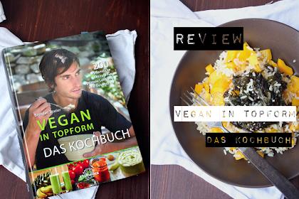 Buchvorstellung - Vegan in Topform Das Kochbuch