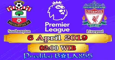 Prediksi Bola855 Southampton vs Liverpool 6 April 2019
