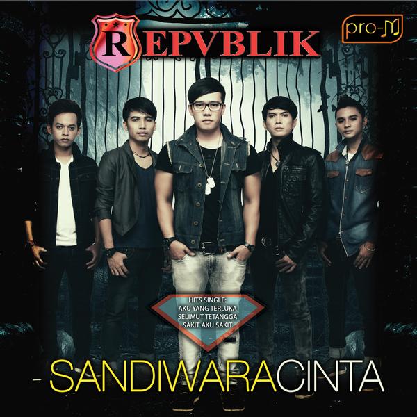 Repvblik - Sandiwara Cinta (Full Album 2014) - LaguBebass