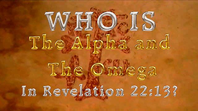 Revelation 22:13?
