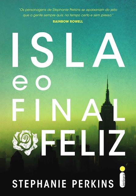Isla e o final feliz - Stephanie Perkins