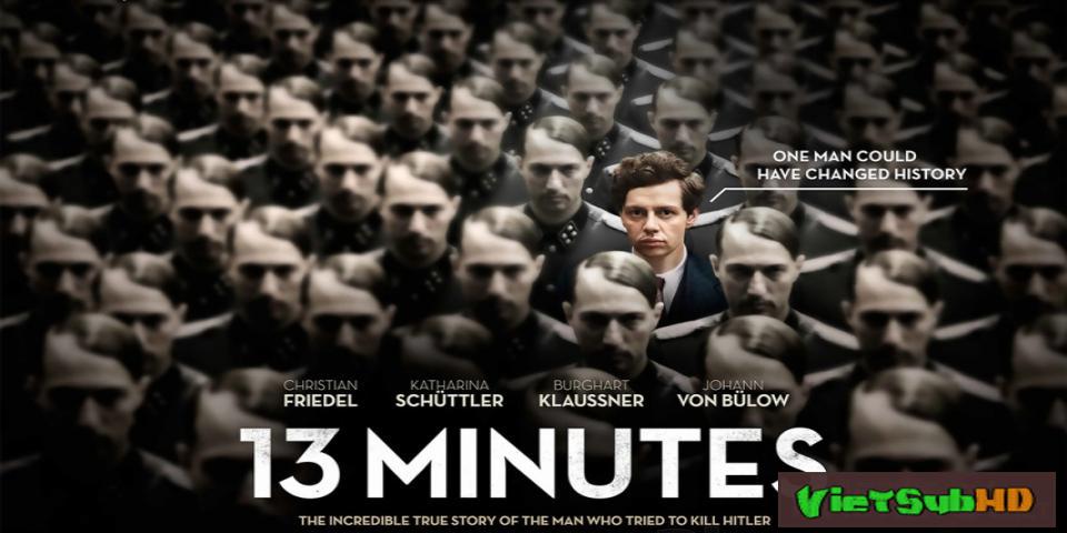 Phim 13 Phút Định Mệnh VietSub HD | 13 Minutes (Elser) 2016