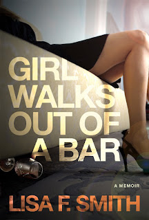 Girl Walks Out of a Bar: A Memoir - Lisa F. Smith [kindle] [mobi]
