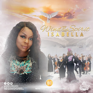 [ Download ] Isabella Melodies - Wind Of The Spirit || Mp3 + Video | @ISABELLAMELODIES, @ISABELLAMELODIE
